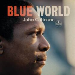 Vinyl John Coltrane - Blue World, Impulse, 2019, 180g, HQ