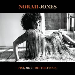 Vinyl Norah Jones - Pick Me Up Off The Floor, Blue Note, 2020, 180g