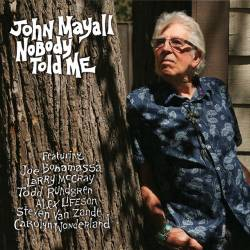 Vinyl John Mayall - Nobody Told Me, Forty Below Records, 2019