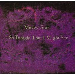 Vinyl Mazzy Star – So Tonight That I Might See, Capitol, 2017