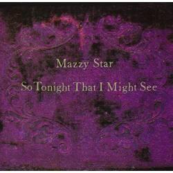 Vinyl Mazzy Star – So Tonight That I Might See, Capitol, 2017