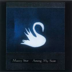 Vinyl Mazzy Star – Among My Swan, Plain Recordings, 1990, USA vydanie