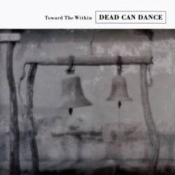 Vinyl Dead Can Dance – Toward the Within, 4AD, 2016, 2LP