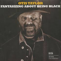 Vinyl Otis Taylor - Fantasizing About Being Black, Inakustik, 2017, 2LP, 180g