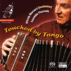 SACD Alfredo Marcucci - Touched By Tango, Channel Classics, 2018