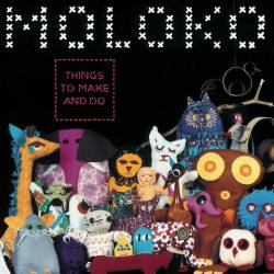 Vinyl Moloko - Things to Make and Do, Music on Vinyl, 2019, 180g, 4 stranová brožúrka vo vnútri