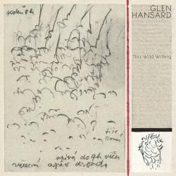 Vinyl Glen Hansard - This Wild Willing, Anti, 2019, 2LP, 180g, HQ, Coloured Vinyl