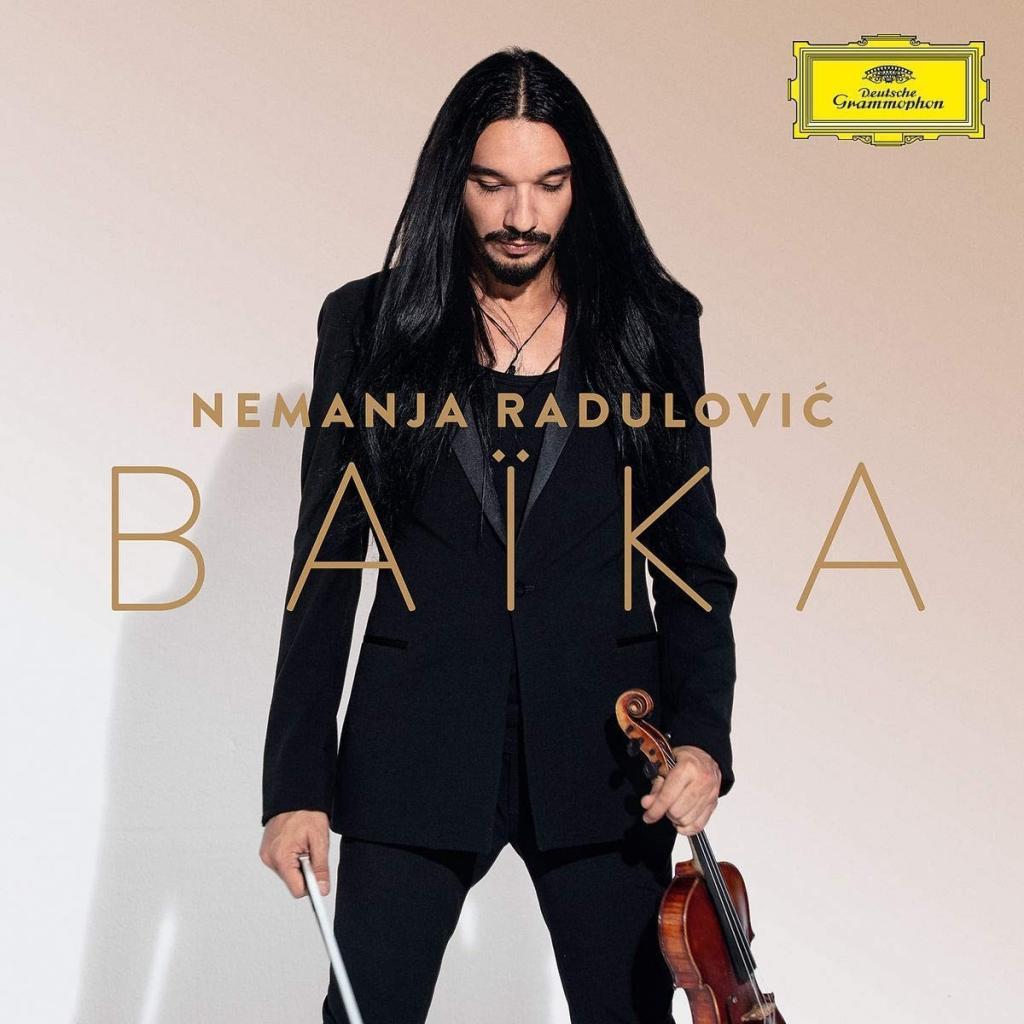 CD Nemanja Radulovic - Baika, Deutsche Gramophon, 2018