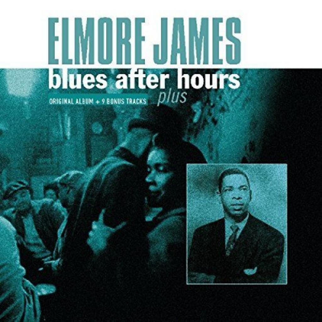 Vinyl Elmore James - Blues After Hours Plus, Vinyl Passion, 2017, 180g, 9 Bonus Tracks